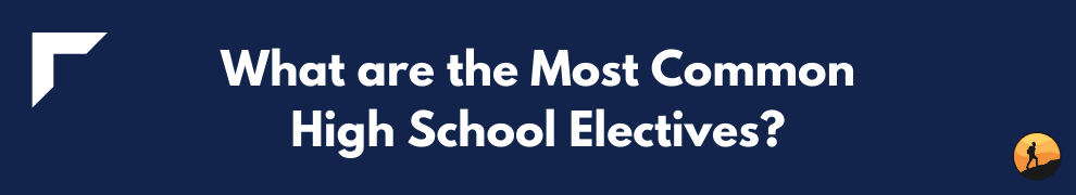 What are the Most Common High School Electives?