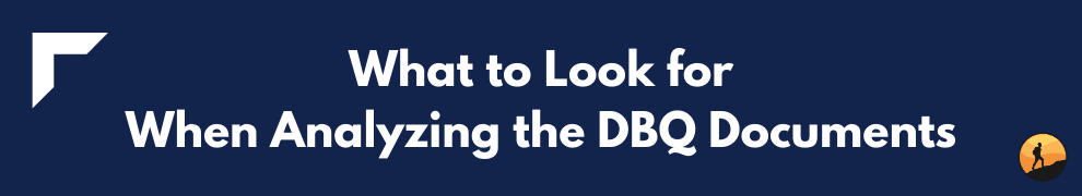 What to Look for When Analyzing the DBQ Documents