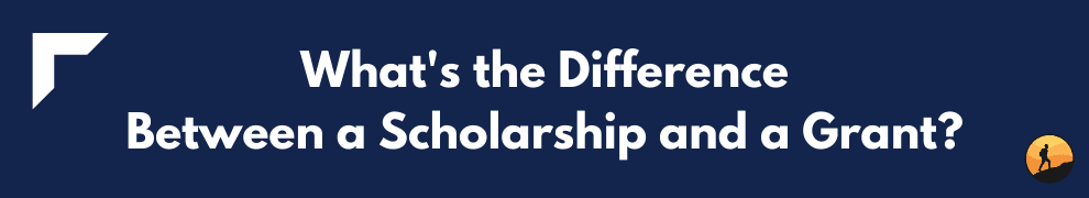 What's the Difference Between a Scholarship and a Grant?