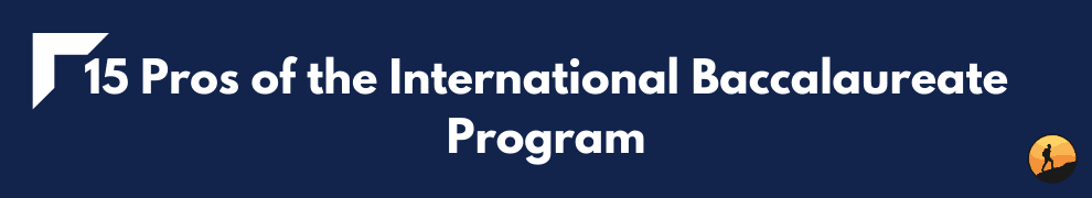 15 Pros of the International Baccalaureate Program