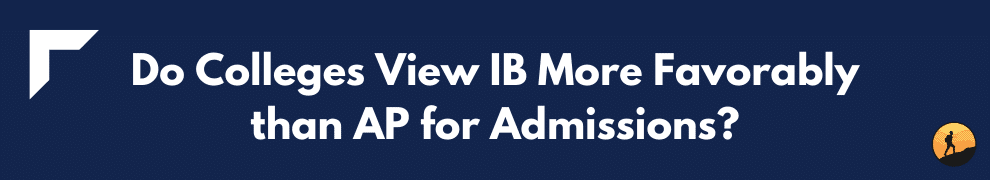 Do Colleges View IB More Favorably than AP for Admissions?