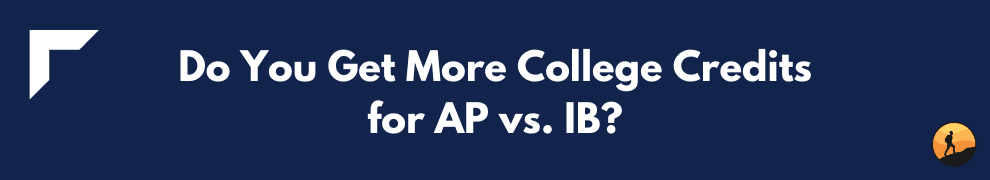 Do You Get More College Credits for AP vs. IB?