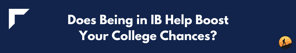 Does Being in IB Help Boost Your College Chances?