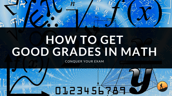 How to Get Good Grades in Math