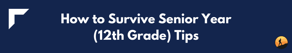 How to Survive Senior Year (12th Grade) Tips