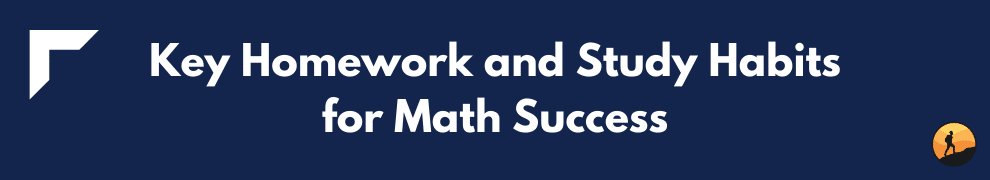 Key Homework and Study Habits for Math Success