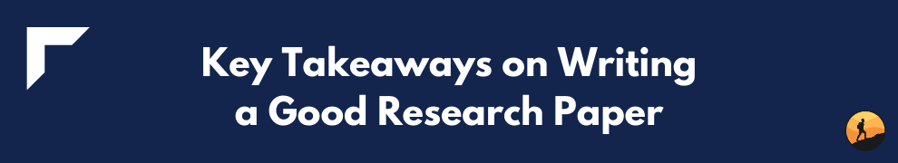 Key Takeaways on Writing a Good Research Paper