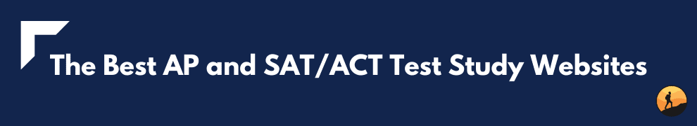 The Best AP and SAT/ACT Test Study Websites