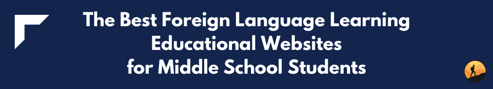 The Best Foreign Language Learning Educational Websites for Middle School Students