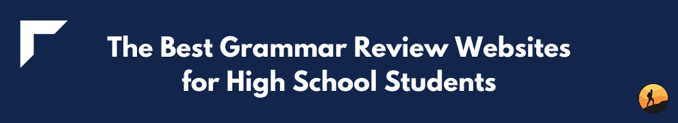 The Best Grammar Review Websites for High School Students