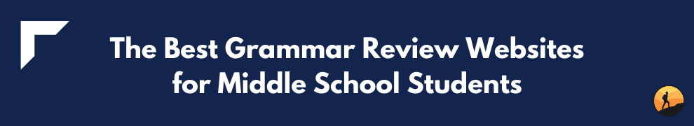 The Best Grammar Review Websites for Middle School Students
