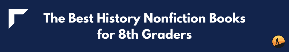 The Best History Nonfiction Books for 8th Graders
