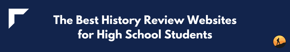 The Best History Review Websites for High School Students