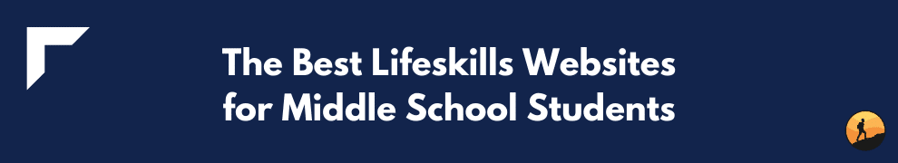The Best Lifeskills Websites for Middle School Students