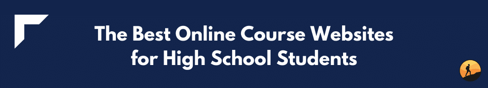 The Best Online Course Websites for High School Students