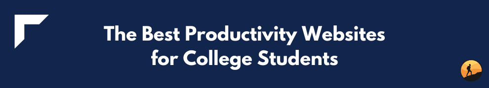 The Best Productivity Websites for College Students