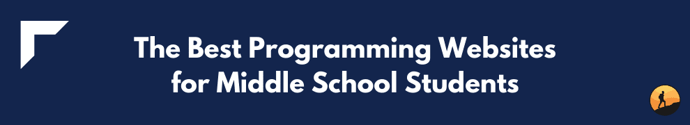 The Best Programming Websites for Middle School Students
