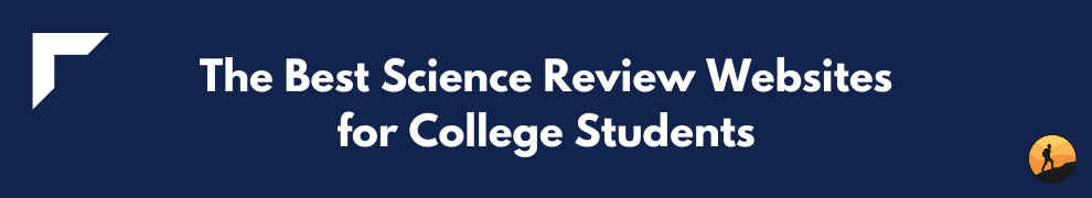The Best Science Review Websites for College Students