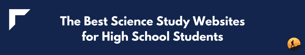 The Best Science Study Websites for High School Students