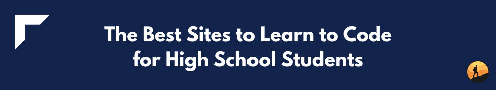 The Best Sites to Learn to Code for High School Students