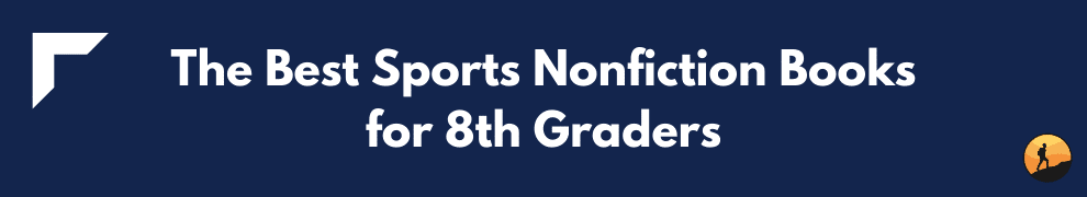 The Best Sports Nonfiction Books for 8th Graders