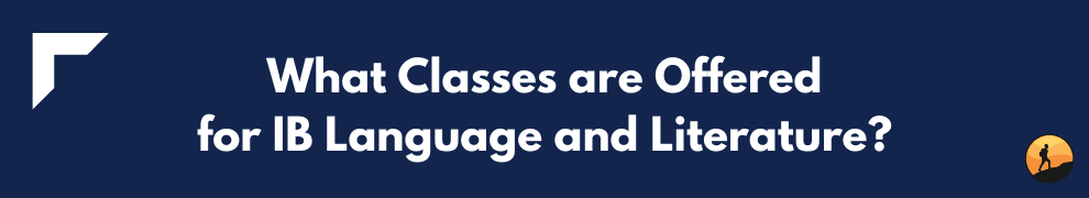 What Classes are Offered for IB Language and Literature?