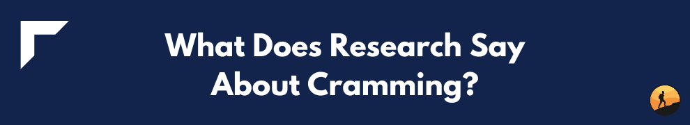 What Does Research Say About Cramming?