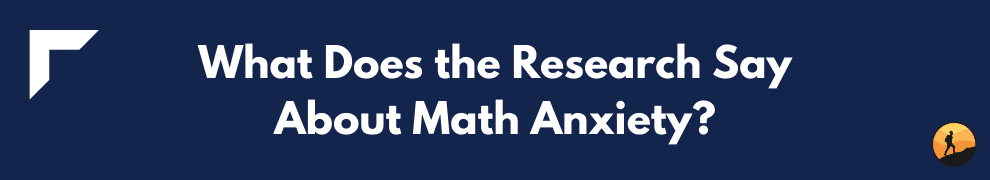 What Does the Research Say About Math Anxiety?