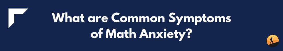 What are Common Symptoms of Math Anxiety?