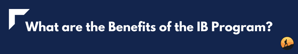 What are the Benefits of the IB Program?