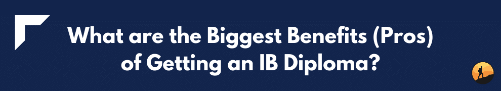 What are the Biggest Benefits (Pros) of Getting an IB Diploma?