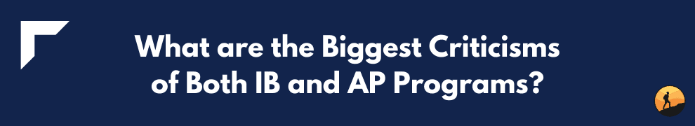 What are the Biggest Criticisms of Both IB and AP Programs?