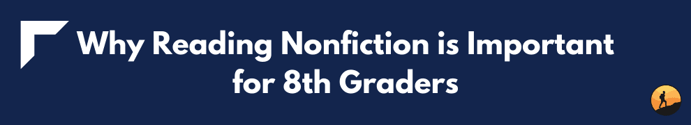 Why Reading Nonfiction is Important for 8th Graders