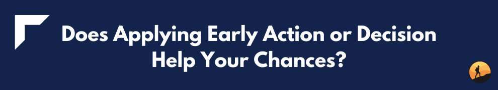Does Applying Early Action or Decision Help Your Chances?