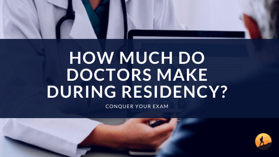 How Much Do Doctors Make During Residency?