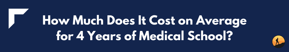 How Much Does It Cost on Average for 4 Years of Medical School?
