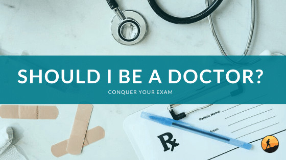Should I Be a Doctor?
