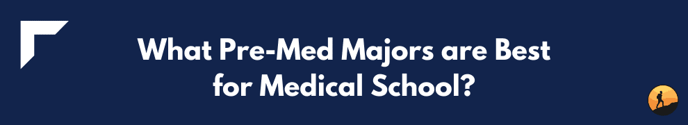 What Pre-Med Majors are Best for Medical School?