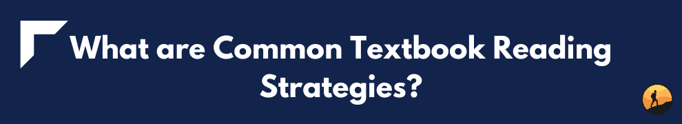 What are Common Textbook Reading Strategies?
