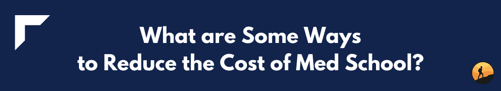 What are Some Ways to Reduce the Cost of Med School?
