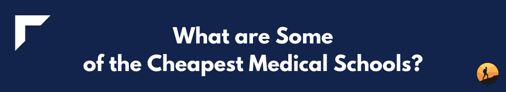 What are Some of the Cheapest Medical Schools?