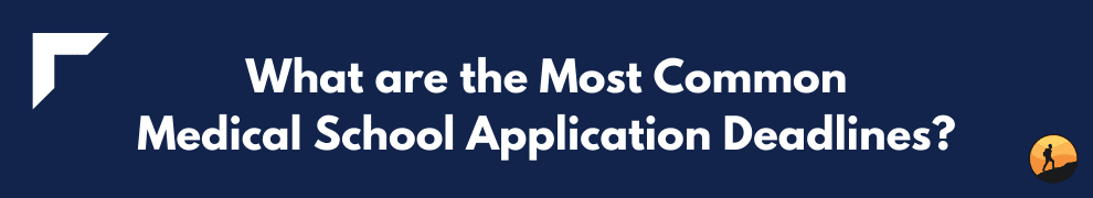 What are the Most Common Medical School Application Deadlines?
