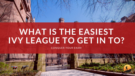 What is the Easiest Ivy League to Get In To?