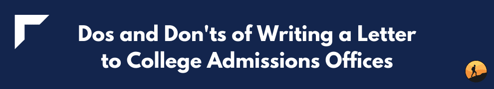 Dos and Don'ts of Writing a Letter to College Admissions Offices