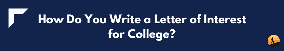 How Do You Write a Letter of Interest for College?