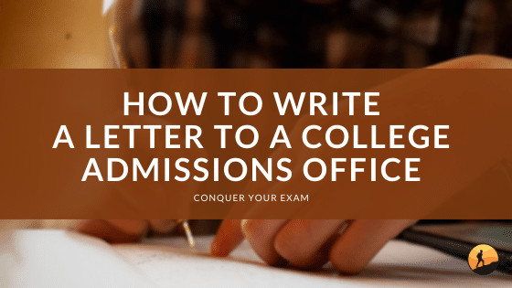 How to Write a Letter to a College Admissions Office