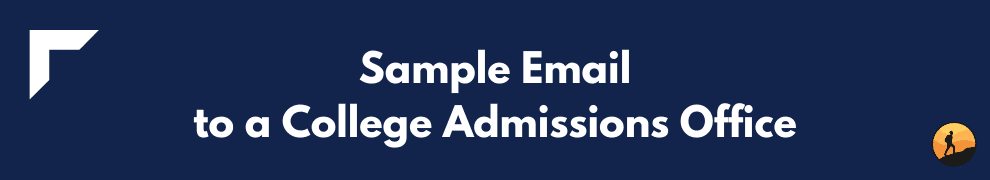 Sample Email to a College Admissions Office