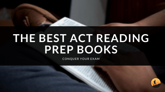 The Best ACT Reading Prep Books