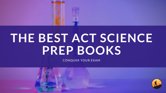 The Best ACT Science Prep Books