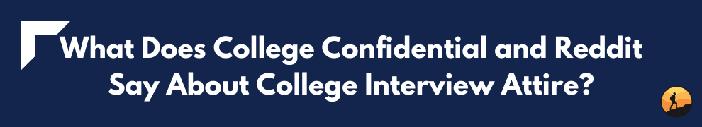 What Does College Confidential and Reddit Say About College Interview Attire?